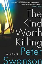 The Kind Worth Killing: A Novel by Peter Swanson [Hardcover] 320 pages (Buy New)