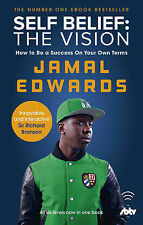 Edwards, Jamal Self Belief: The Vision: How to Be a Success on Your Own Terms Ve