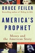 America's Prophet: Moses and the American Story, Feiler, Bruce, Good Book