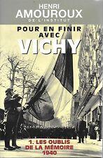 POUR EN FINIR AVEC VICHY - Henri AMOUROUX - 1. Les oubliés de la mémoire 1940