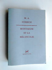 M.A. SCREECH MONTAIGNE et la MELANCOLIE ( PUF 1992 )