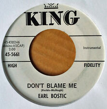 EARL BOSTIC -  DON'T BLAME ME b/w MORE THAN YOU KNOW - KING 45 - WHITE LBL PROMO