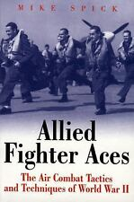 Allied Fighter Aces: The Air Combat Tactics and Techniques of World War II (Gree
