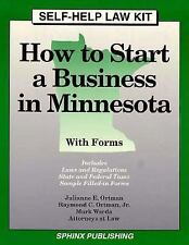 How to Start a Business in Minnesota: With Forms (Take the Law Into Your Own Han
