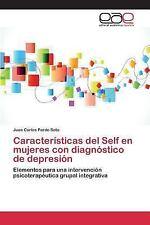 Caracteristicas Del Self en Mujeres con Diagnostico de Depresion by Pardo...