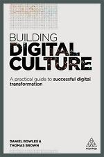Building Digital Culture : A Practical Guide to Business Success in a...