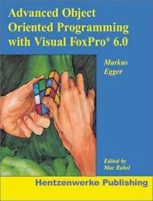Advanced Object Oriented Programming with Visual FoxPro 6.0 by Egger, Markus