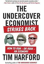 NEW The Undercover Economist Strikes Back: How to Run--Or Ruin--An Economy by Ti