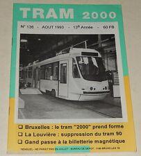 TRAM 2000 N°136 Août 1993 : TRAMWAY - AUTOBUS - AUTORAIL - STIB - TEC - De LIJN