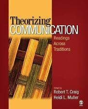 Theorizing Communication : Readings Across Traditions by Robert T. Craig and...