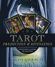 Tarot Prediction & Divination: Unveiling Three Layers of Meaning by Blair-Hunt,