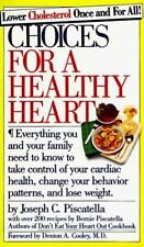 Choices for a Healthy Heart by Joseph C. Piscatella and Bernie Piscatella...
