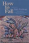How to Fall: Stories by Edith Pearlman Paperback Book (English) Paperback