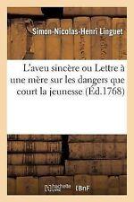 L Aveu Sincere Ou Lettre a une Mere Sur les Dangers Que Court la Jeunesse en...
