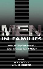 Men in Families: When Do They Get involved? What Difference Does It Make? (Penn