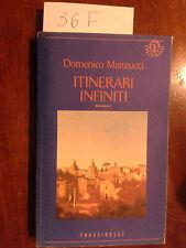 ITINERARI INFINITI  -  Domenico Matteucci  -  Frassinelli  -  1993