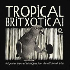 Tropical Britxotica! Polynesian Pop And Placid Jazz From The Wild British LP