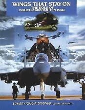 Wings That Stay On : The Role of Fighter Aircraft in War by Edward V. Coggins...