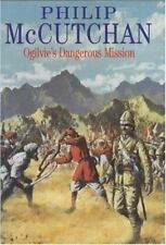 Ogilvie's Dangerous Mission by Philip McCutchan (2003, Hardcover)