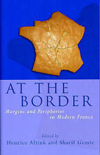 At the Border: Margins and Peripheries in Modern France (University of-ExLibrary