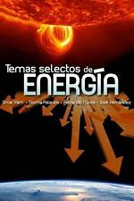 Temas Selectos de Energia by Norma Palacios, Omar Yam, Fernando Flores and...