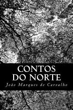 Contos Do Norte by Jo�o Marques De Carvalho (2013, Paperback)