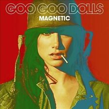 Magnetic by Goo Goo Dolls (CD, Jun-2013, Warner Bros.)