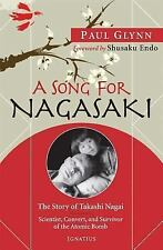 A Song for Nagasaki : The Story of Takashi Nagai - Scientist, Convert, and...