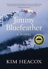 Jimmy Bluefeather by Kim Heacox (Paperback)