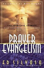 Prayer Evangelism: How to Change the Spiritual Climate Over Your Home, Neighborh