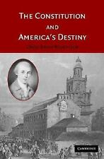 The Constitution And Americas Destiny by David Brian Robertson