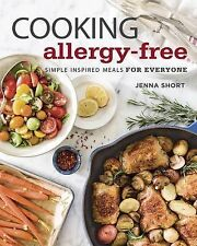 Cooking Allergy-Free: Simple Inspired Meals for Everyone, Short, Jenna, Good Boo