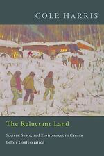 The Reluctant Land: Society, Space, and Environment in Canada before Confederat