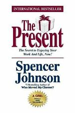 The Present  By Spencer Johnson M.D.  2003 Hardcover with Dust Jacket