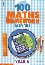 100 Maths Homework Activities for Year 6: Year 6 by Jean Livingstone, Wally...