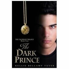 The Dark Prince: The Talisman Trilogy: Book Two (Volume 2), , Tayer, Kellie Bell