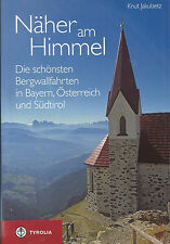 NÄHER AM HIMMEL Die schönsten Bergwallfahrten in Bayern Österreich Knut Jakubetz