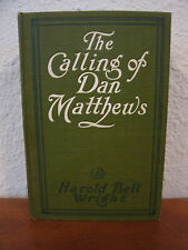 Antique 1909 The Calling of Dan Matthews by Harold Bell Wright