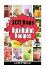 365 Days of Nutribullet Recipes : 365 Days of Weight Nutribullet Recipes for...
