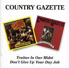 Traitor In Our Midst/Don't Give Up Your Day Job - Country Gazett (2001, CD NEUF)