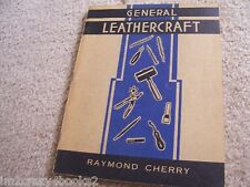 General Leathercraft - Raymond Cherry [1946] SC Antique Book How to Techniques