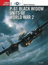 P-61 Black Widow Units of World War 2 (Osprey Combat Aircraft 8), Thompson, Warr