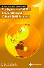 The Dynamics of ASEAN Cooperation and China-ASEAN Relations (China International