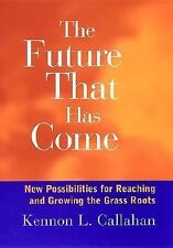 The Future that has Come: The Possibilities for Reaching and Growing the Grassro