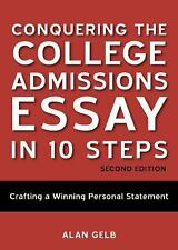 Conquering the College Admissions Essay in 10 Steps, Second Edition :...