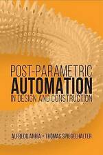 Postparametric Automation In Design And Construction Spiegelhalter  Thomas 97816