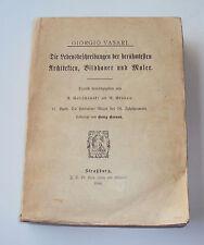 Giorgio Vasari:Lebensbeschreibungen berühmter Architekten, Bildhauer, Maler 1906