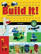 Brick Bks.: Build It! Volume 1 : Make Super-Cool Models from Lego® Classic...