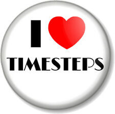 "I Love / Heart TIMESTEPS 25mm 1"" Pin Button Badge Dance Dancing Dancer Stage Tap"