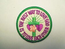 "Vintage ""The Best Way to Love God Is To Love One Another"" Christian Patch -Loose"
